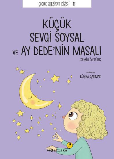 Küçük Sevgi Soysal ve Ay Dede'nin Masalı resmi